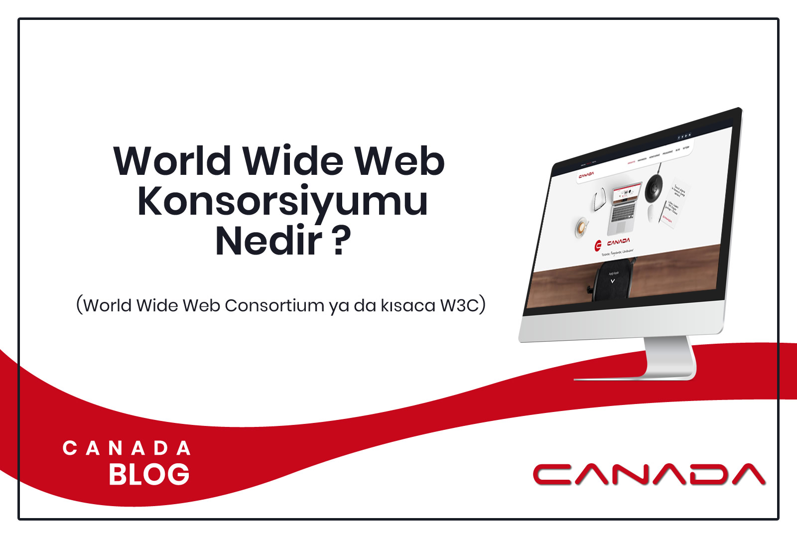 World Wide Web Konsorsiyumu Nedir?